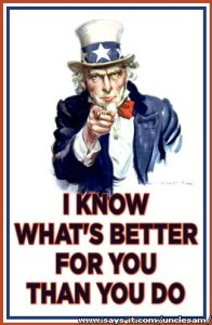 Uncle Sam Knows What's Better For You Than You Do